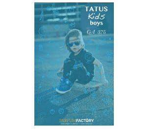 Nuevo Perfume TATUS KIDS BOYS